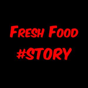 Fresh Food #Story